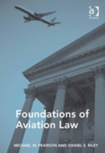 Foundations of Aviation Law - Michael W. Pearson