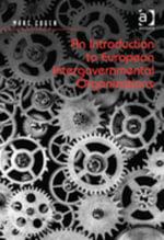 An Introduction to European Intergovernmental Organizations - Marc Cogen