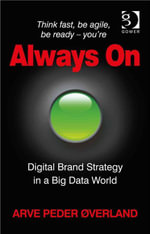 Always On : Digital Brand Strategy in a Big Data World - Arve Peder Øverland