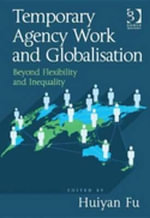 Temporary Agency Work and Globalisation : Beyond Flexibility and Inequality