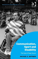 Communication, Sport and Disability : The Case of Power Soccer - Michael S. Jeffress