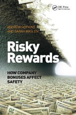 Risky Rewards : How Company Bonuses Affect Safety - Sarah Maslen