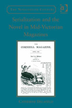 Serialization and the Novel in Mid-Victorian Magazines - Catherine Delafield