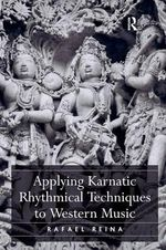 Applying Karnatic Rhythmical Techniques to Western Music - Rafael Reina
