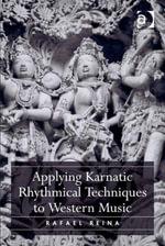 Applying Karnatic Rhythmical Techniques to Western Music - Rafael Reina