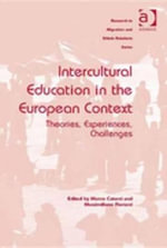 Intercultural Education in the European Context : Theories, Experiences, Challenges