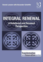 Integral Renewal : A Relational and Renewal Perspective - Ronnie Lessem