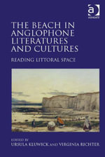 The Beach in Anglophone Literatures and Cultures : Reading Littoral Space