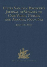 Pieter Van den Broecke's Journal of Voyages to Cape Verde, Guinea and Angola, 1605-1612
