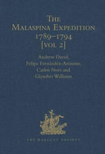 The Malaspina Expedition 1789-1794 : Journal of the Voyage by Alejandro Malaspina  Volume II: Panama to the Philippines