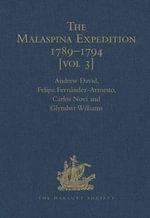 The Malaspina Expedition 1789-1794 : Journal of the Voyage by Alejandro Malaspina.  Volume III: Manila to Cadiz