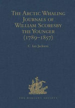The Arctic Whaling Journals of William Scoresby the Younger (1789-1857) : Volume II: The Voyages of 1814, 1815 and 1816