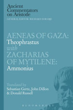 Aeneas of Gaza : Theophrastus with Zacharias of Mytilene: Ammonius - Sebastian Gertz
