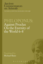 Philoponus : Against Proclus on the Eternity of the World 6-8 - Michael Share