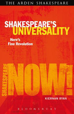 Shakespeare's Universality : Here's Fine Revolution - Kiernan Ryan