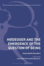 Heidegger and the Emergence of the Question of Being - Jes¿s Adri¿n Escudero