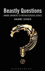 Beastly Questions : Animal Answers to Archaeological Issues - Naomi Sykes