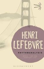 Rhythmanalysis : Space, Time and Everyday Life - Henri Lefebvre