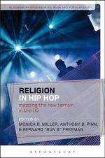 Religion in Hip Hop : Mapping the New Terrain in the US