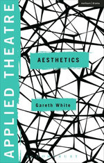 Applied Theatre : Aesthetics - Gareth White