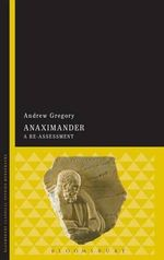 Anaximander : A Re-assessment - Andrew Gregory