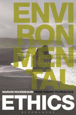 Environmental Ethics : From Theory to Practice - Marion Hourdequin