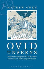 Ovid Unseens : Practice Passages for Latin Verse Translation and Comprehension - Mathew Owen