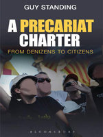 A Precariat Charter : From Denizens to Citizens - Guy Standing