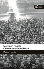 Marx and Engels' 'Communist Manifesto' : A Reader's Guide - Peter Lamb