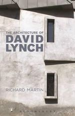 The Architecture of David Lynch - Richard Martin