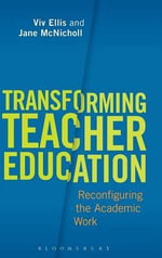 Transforming Teacher Education : Reconfiguring the Academic Work - Viv Ellis
