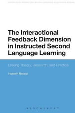 The Interactional Feedback Dimension in Instructed Second Language Learning : Linking Theory, Research, and Practice - Hossein Nassaji
