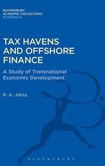 Tax Havens and Offshore Finance : a Study of Transnational Economic Development - Richard Anthony Johns