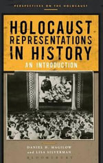 Holocaust Representations in History : An Introduction - Daniel H. Magilow