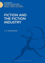 Fiction and the Fiction Industry - J. A. Sutherland