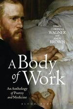A Body of Work : An Anthology of Poetry and Medicine