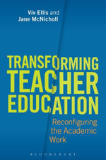 Transforming Teacher Education : Reconfiguring the Academic Work - Viv Ellis