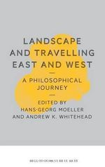 Landscape and Travelling East and West : A Philosophical Journey