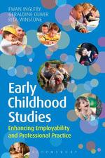 Early Childhood Studies : Enhancing Employability and Professional Practice - Ewan Ingleby