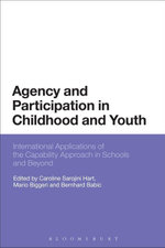 Agency and Participation in Childhood and Youth : International Applications of the Capability Approach in Schools and Beyond