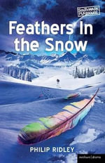 Feathers in the Snow : Modern Plays - Philip Ridley