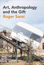 Art, Anthropology and the Gift - Roger Sansi
