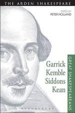 Garrick, Kemble, Siddons, Kean : Volume 2