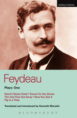 Feydeau Plays : 1: Heart's Desire Hotel; Sauce for the Goose; The One That Got Away; Now You See it; Pig in a Poke - Georges Feydeau