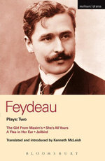 Feydeau Plays : 2: The Girl from Maxim's; She's All Yours; A Flea in Her Ear; Jailbird - Georges Feydeau