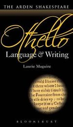 Othello : Language and Writing - Laurie Maguire