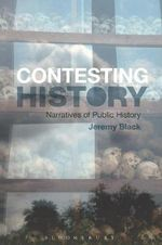 Contesting History : Narratives of Public History - Jeremy Black