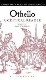 Othello : A Critical Reader