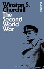 The Second World War : Bloomsbury Revelations - Sir Winston S. Churchill