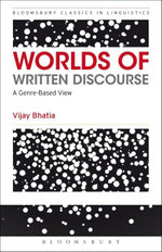 Worlds of Written Discourse : A Genre-Based View - Vijay Bhatia